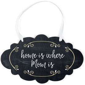 Cloud Sign - Home Is Where Mom Is