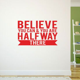 Believe You Can GoneForaRunGraphix Wall Decal