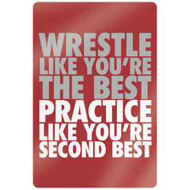 "Wrestling 18"" X 12"" Aluminum Room Sign - Wrestle Like You're The Best"