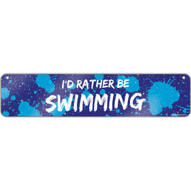 """Swimming Aluminum Room Sign I'd Rather Be Swimming (4""""x18"""")"""