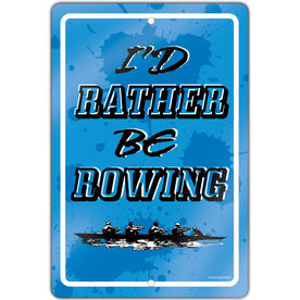 "Crew 18"" X 12"" Aluminum Room Sign I'd Rather Be Rowing"