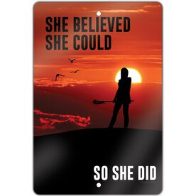 "Lacrosse 18"" X 12"" Aluminum Room Sign She Believed She Could ... So She Did"