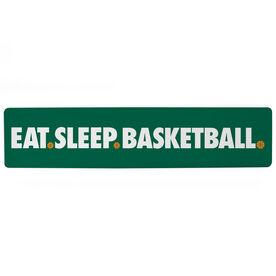 "Basketball Aluminum Room Sign - Eat Sleep Basketball (4""x18"")"
