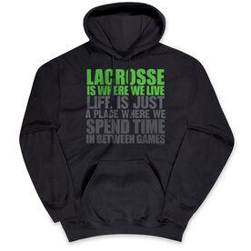 Lacrosse Standard Sweatshirt - Lacrosse Is Where We Live (Stacked Green)