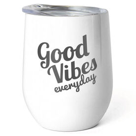 Stainless Steel Wine Tumbler - Good Vibes Everyday