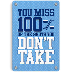 Hockey Metal Wall Art Panel - You Miss 100% of the Shots You Don't Take