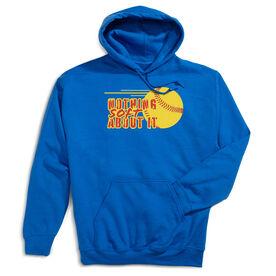Softball Hooded Sweatshirt - Nothing Soft About It