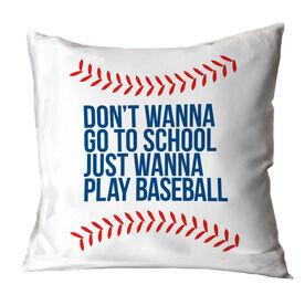 Baseball Throw Pillow - Don't Wanna Go To School