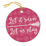 Girls Lacrosse Porcelain Ornament Let It Snow Let Us Play Lacrosse