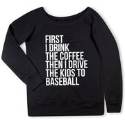 Baseball Fleece Wide Neck Sweatshirt - Then I Drive The Kids To Baseball