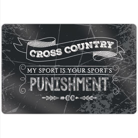 "Cross Country 18"" X 12"" Aluminum Room Sign - My Sport Is Your Sport's Punishment"
