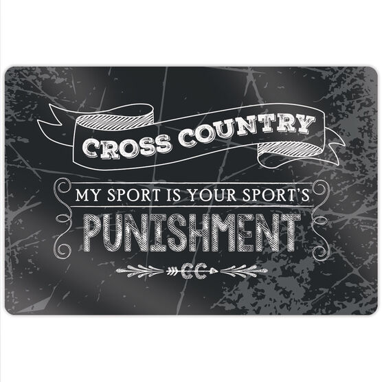 """Cross Country 18"""" X 12"""" Aluminum Room Sign - My Sport Is Your Sport's Punishment"""