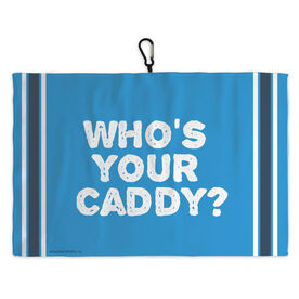 Golf Bag Towel Who's Your Caddy