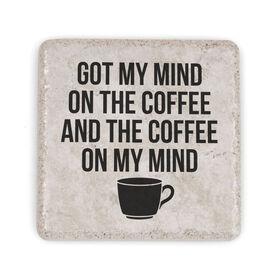 Stone Coaster - Got My Mind On The Coffee