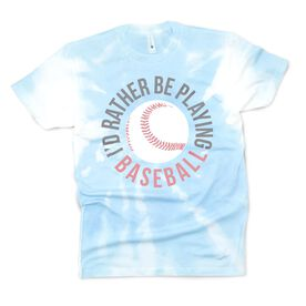 Baseball Short Sleeve T-Shirt - I'd Rather Be Playing Baseball Tie-Dye