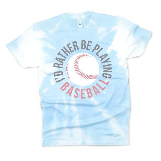 Baseball Short Sleeve T-Shirt - I'd Rather Be Playing Baseball Tie-Dye