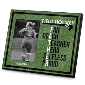 Field Hockey Photo Frame Field Hockey Father Words