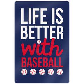 "Baseball Aluminum Room Sign Life Is Better With Baseball (18"" X 12"")"