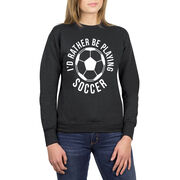 Soccer Crew Neck Sweatshirt - I'd Rather Be Playing Soccer (Round)
