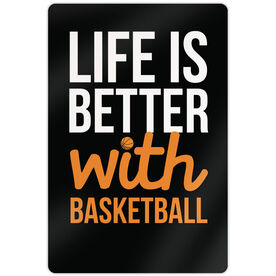 "Basketball Aluminum Room Sign Life Is Better With Basketball (18"" X 12"")"