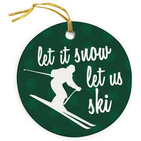 Skiing Porcelain Ornament Let It Snow, Let Us Ski