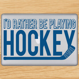 I'd Rather Be Playing Hockey Removable ChalkTalkGraphix Laptop Decal