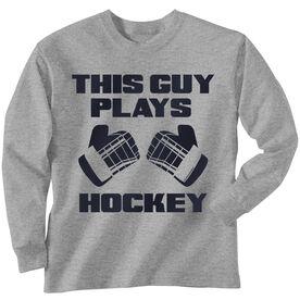 Hockey Tshirt Long Sleeve This Guy Plays Hockey
