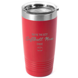 Softball 20oz. Double Insulated Tumbler - You're The Best Mom Ever