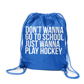 Hockey Sport Pack Cinch Sack - Don't Wanna Go To School