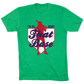 Softball Tshirt Short Sleeve I'm All About That Base