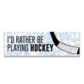 """Hockey 12.5"""" X 4"""" Removable Wall Tile - I'd Rather Be Playing Hockey"""
