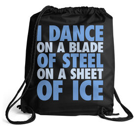Figure Skating Sport Pack Cinch Sack - I Dance On A Blade Of Steel