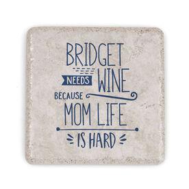 Personalized Stone Coaster - Needs Wine Because