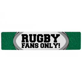"Rugby Aluminum Room Sign - Rugby Fans Only (4""x18"")"