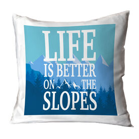 Skiing and Snowboarding Throw Pillow - Life Is Better On The Slopes