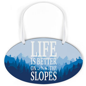 Skiing and Snowboarding Oval Sign - Life Is Better On The Slopes