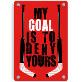Hockey Metal Wall Art Panel - My Goal Is To Deny Yours