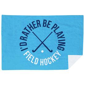 Field Hockey Premium Blanket - I'd Rather Be Playing Field Hockey