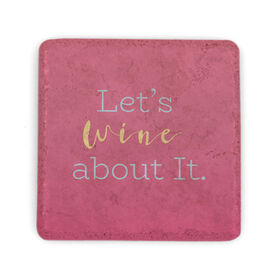 Stone Coaster - Let's Wine About It