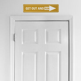 """Running Aluminum Room Sign - Get Out And Run (4""""x18"""")"""