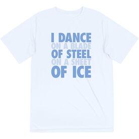 Figure Skating Short Sleeve Performance Tee - I Dance On A Blade Of Steel