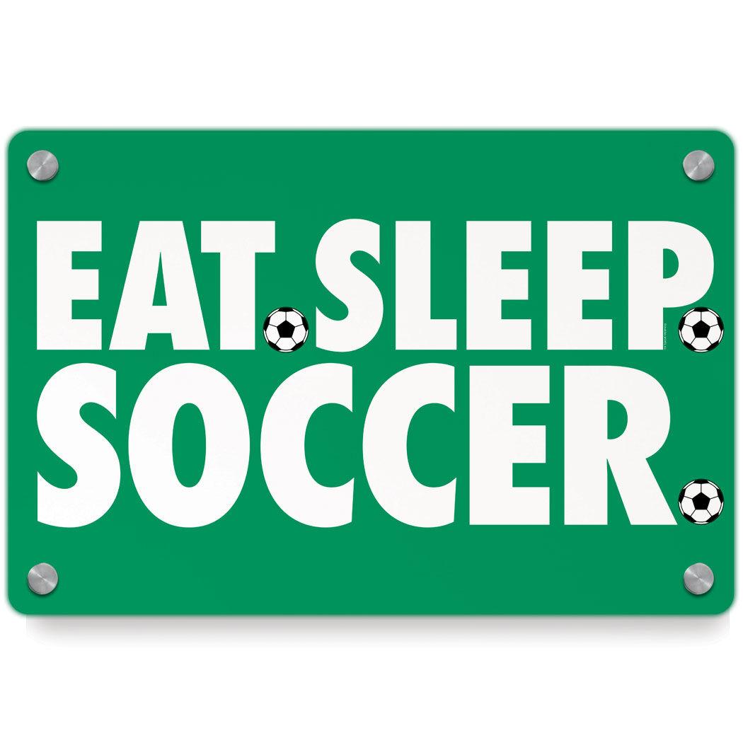 Soccer Metal Wall Art Panel   Eat Sleep Soccer