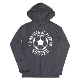 Women's Soccer Lightweight Hoodie - I'd Rather Be Playing Soccer