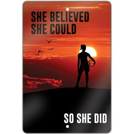 """Basketball Aluminum Room Sign She Believed She Could So She Did (18"""" X 12"""")"""
