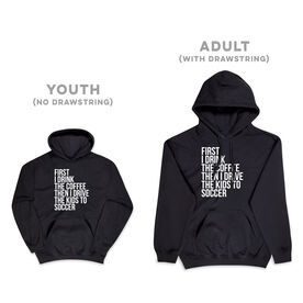 Soccer Hooded Sweatshirt - Then I Drive The Kids To Soccer