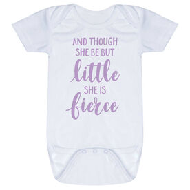 Baby One-Piece - And Though She Be But Little She Is Fierce