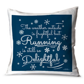 Running Throw Pillow The Weather Outside Is Frightful But Running Is So Delightful