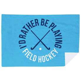 Field Hockey Premium Blanket - I'd Rather Be Playing Field Hockey