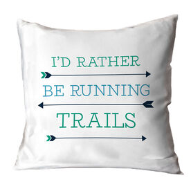 Running Throw Pillow - I'd Rather Be Running Trails