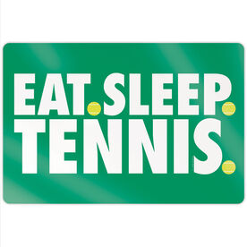 "Tennis 18"" X 12"" Aluminum Room Sign - Eat Sleep Tennis"
